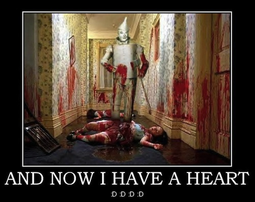 General Discussion / OOC / Archived - Page 22 And-now-i-have-a-heart-heart-tin-man-wizard-oz-demotivational-poster-1211582218