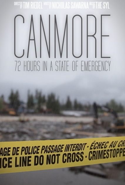 "Official Poster for the Documentary Film ""Canmore: 72 Hours in a State of Emergency"""